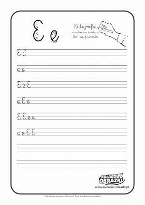 Kaligrafia dla dzieci - Ćwiczenia kaligraficzne / Litera E. Nauka pisania litery E