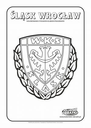 Kolorowanki dla dzieci - Polskie kluby piłkarskie / Śląsk Wrocław. Kolorowanka z polskimi klubami piłkarskimi