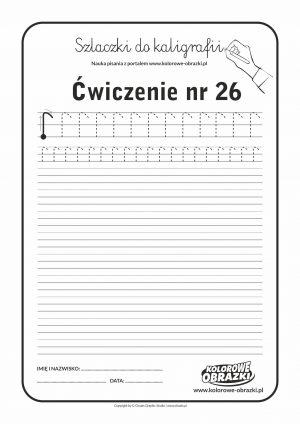 Kaligrafia dla dzieci - Ćwiczenia kaligraficzne / Szlaczki / Ćwiczenie nr 26